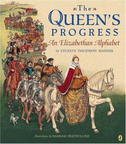 9780142400975: The Queen's Progress: An Elizabethan Alphabet