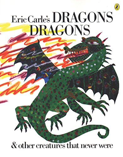 9780142401033: Eric Carle's Dragons Dragons: & Other Creatures That Never Were