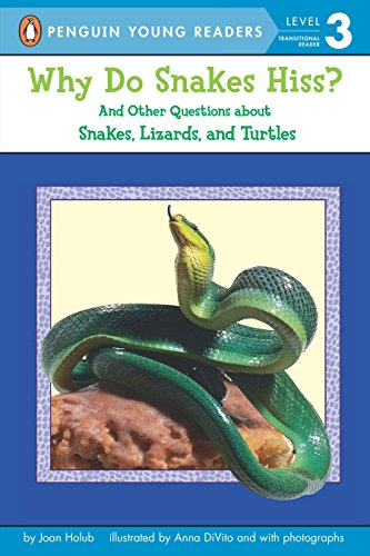 9780142401057: Why Do Snakes Hiss?: And Other Questions about Snakes, Lizards, and Turtles (Penguin Young Readers. Level 3)