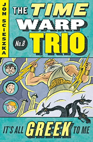 9780142401163: It's All Greek to Me #8 (Time Warp Trio)