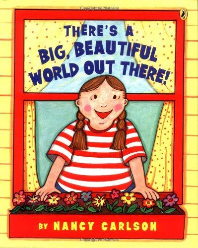 9780142401842: There's a Big Beautiful World Out There!