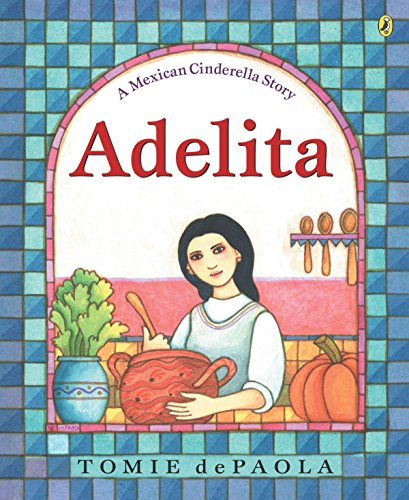 9780142401873: Adelita: A Mexican Cinderella Story