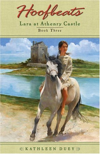 9780142402207: Hoofbeats: Lara at Athenry Castle Book 3