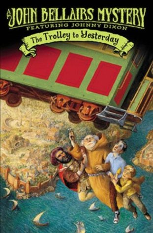 The Trolley to Yesterday (Johnny Dixon): John Bellairs; Illustrator-Edward