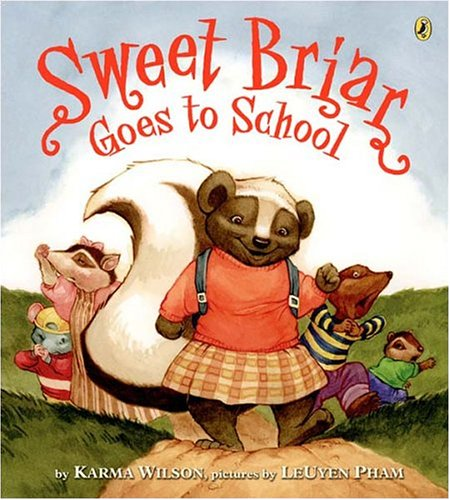 Sweet Briar Goes to School (Picture Puffin Books) (0142402818) by Karma Wilson