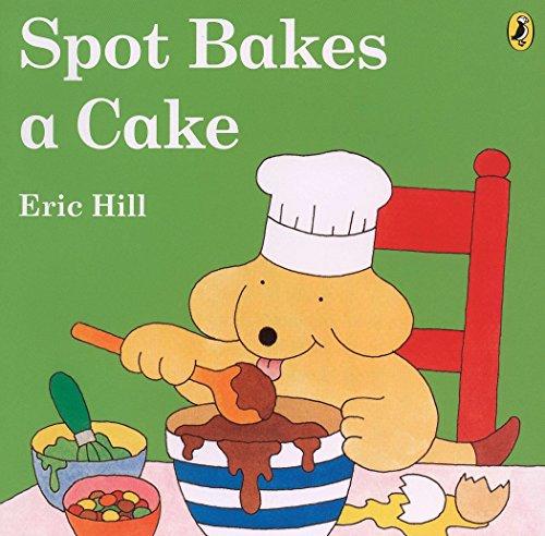 9780142403297: Spot Bakes a Cake