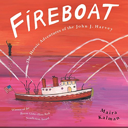9780142403624: Fireboat: The Heroic Adventures of the John J. Harvey (Picture Puffin Books)
