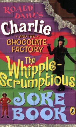 Charlie and the Chocolate Factory: Whipple-Scrumptious Joke: Roald Dahl