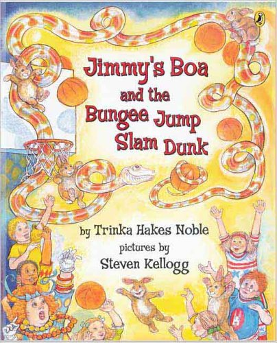 Jimmy's Boa & the Bungee Jump Slam Dunk: Noble, Trinka Hakes