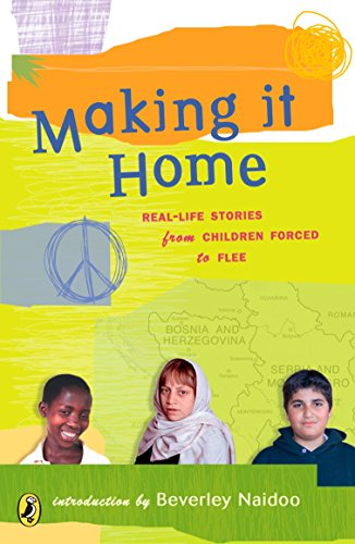 9780142404553: Making It Home: Real-Life Stories from Children Forced to Flee