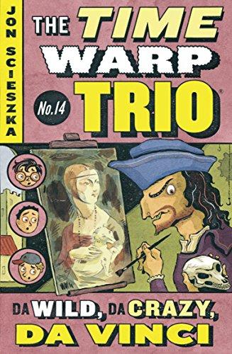 9780142404652: Da Wild, Da Crazy, Da Vinci #14 (Time Warp Trio)