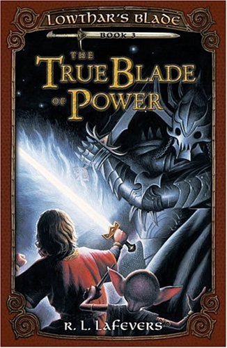 9780142405598: The True Blade of Power (Lowthar's Blade)