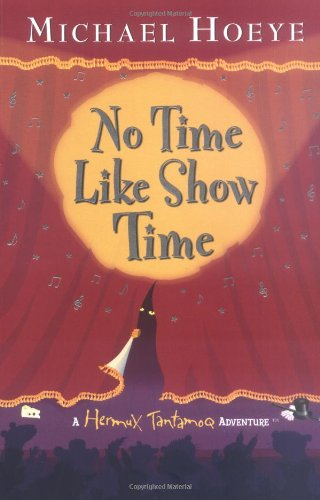 9780142405635: No Time Like Showtime (Hermux Tantamoq Adventures)