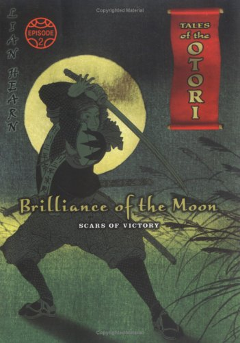 9780142405949: Brilliance of the Moon Episode 2: Scars of Victory (Tales of the Otori: Brilliance of the Moon)