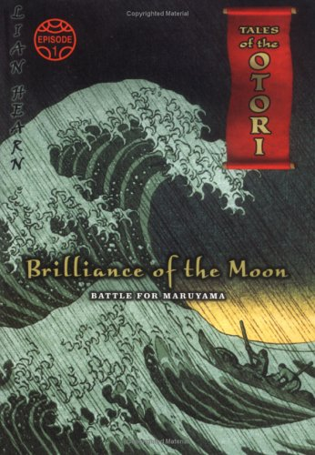 9780142406236: Brilliance of the Moon, Episode 1: Battle for Maruyama (Tales of the Otori, Book 3)