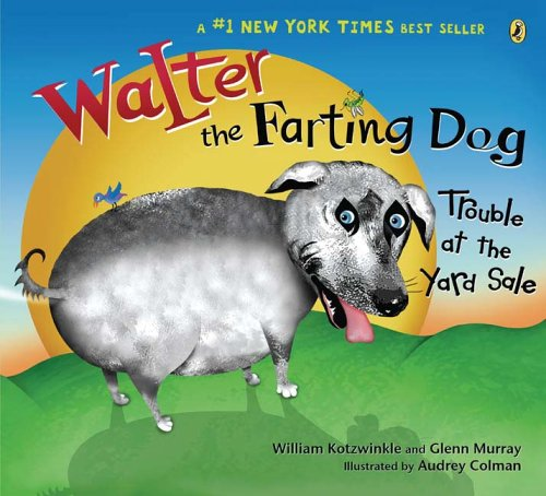 9780142406267: Walter the Farting Dog: Trouble At the Yard Sale