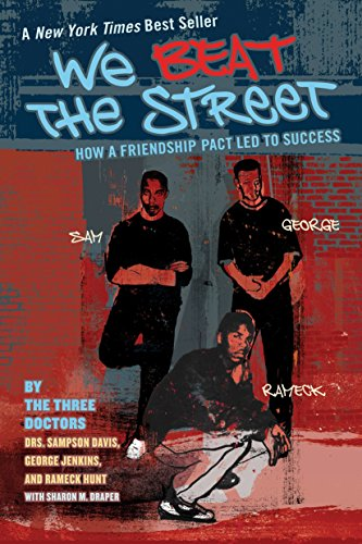 We Beat the Street: How a Friendship Pact Led to Success: Davis, Sampson, Jenkins, George, Hunt, ...