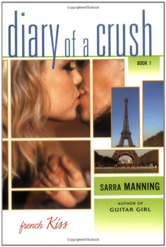 9780142406328: French Kiss (Diary of a Crush, Book 1)