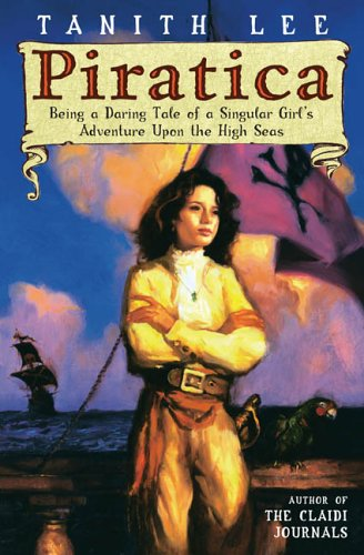 9780142406441: Piratica: Being a Daring Tale of a Singular Girl's Adventure Upon the High Seas