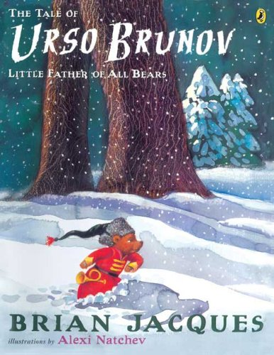 The Tale of Urso Brunov: Little Father of All Bears (Picture Puffin Books) (9780142407233) by Brian Jacques