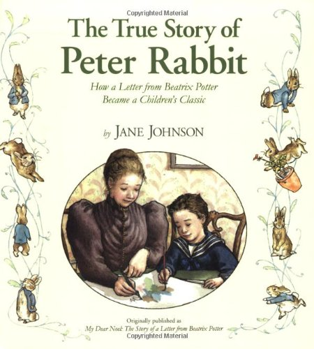 9780142407899: The True Story of Peter Rabbit: How a Letter Became a Beloved Children's Classic