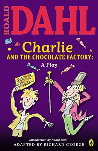 9780142407905: Charlie and the Chocolate Factory Play Text