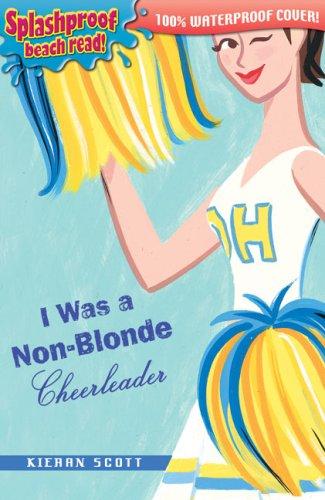 9780142408322: I was a Non Blonde Cheerleader (Splashproof edition)