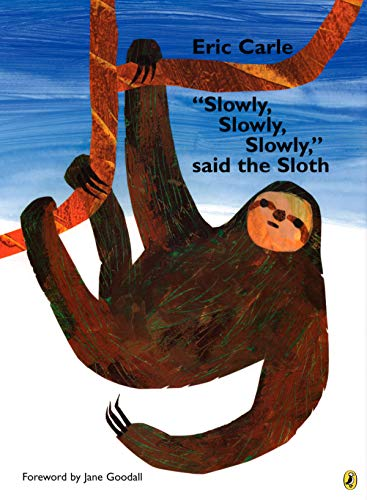 "9780142408476: ""Slowly, Slowly, Slowly,"" said the Sloth"