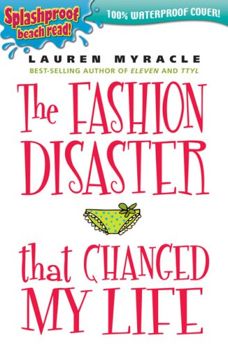 9780142408612: The Fashion Disaster That Changed My Life: Splashproof Beach Read! 100% Waterproof Cover