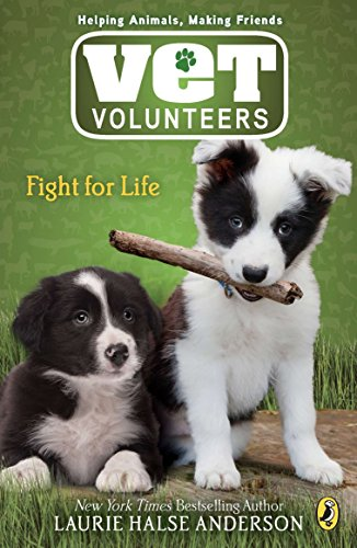 9780142408629: Fight for Life (Vet Volunteers (Quality))