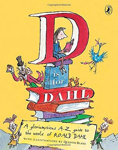 D Is for Dahl: A gloriumptious A-Z: Roald Dahl