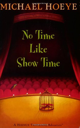 9780142409824: No Time Like Show Time (Hermux Tantamoq Adventures (Paperback))