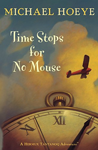 9780142409848: Time Stops for No Mouse (Hermux Tantamoq Adventures (Paperback))