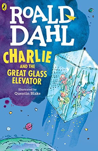 9780142410325: Charlie and the Great Glass Elevator: The Further Adventures of Charlie Bucket and Willy Wonka, Chocolate-maker Extraordinary