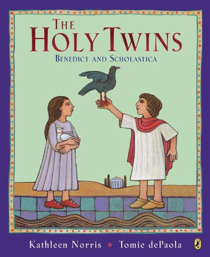 The Holy Twins: Benedict and Scholastica: Kathleen Norris