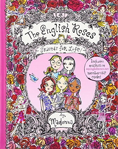 Friends for Life! (The English Roses #1): Madonna