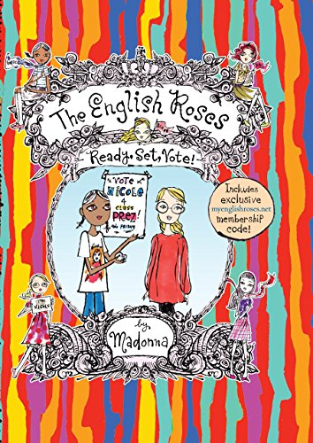 Ready, Set, Vote! (The English Roses #10): Madonna