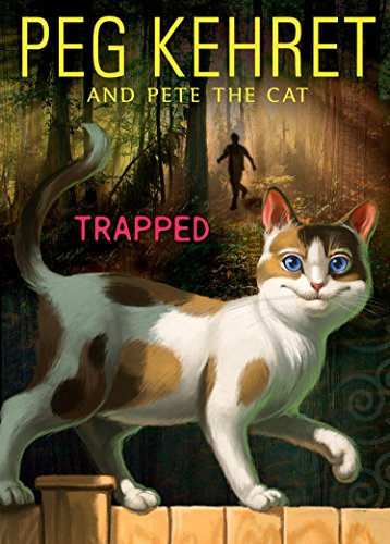 9780142411896: Trapped! (Pete the Cat)
