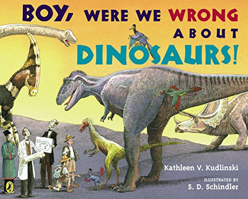 9780142411933: Boy, Were We Wrong About Dinosaurs!