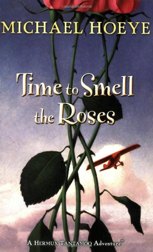 9780142412435: Time to Smell the Roses (Hermux Tantamoq Adventures (Paperback))