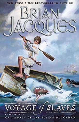 Voyage of the Slaves: A Tale from the Castaways of the Flying Dutchman (0142412465) by Brian Jacques