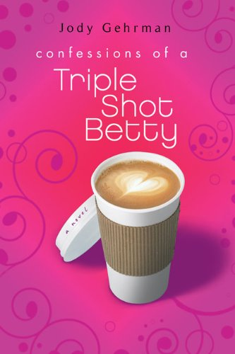 9780142412688: Confessions of a Triple Shot Betty