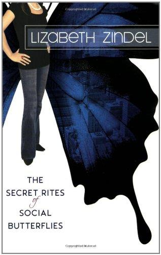 The Secret Rites of Social Butterflies: Lizabeth Zindel