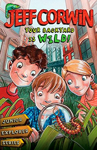 9780142414040: Your Backyard Is Wild: Junior Explorer Series Book 1 (Jeff Corwin)