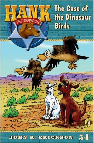 9780142414347: The Case of the Dinosaur Birds #54 (Hank the Cowdog)
