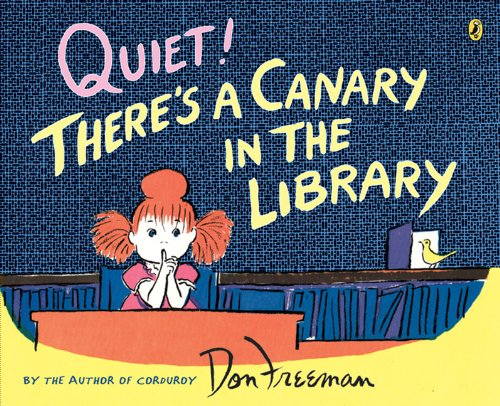 9780142414521: Quiet! There's a Canary in the Library