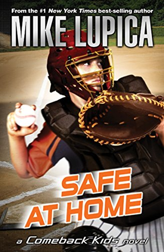Safe at Home (Comeback Kids): Lupica, Mike