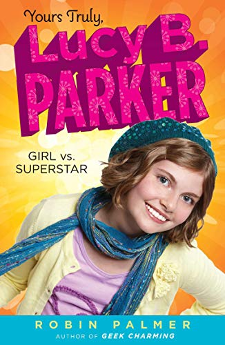 9780142415009: Yours Truly, Lucy B. Parker: Girl vs. Superstar