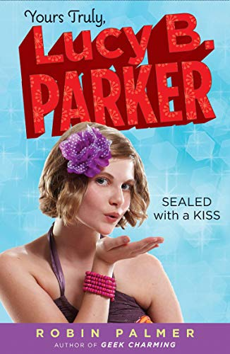 9780142415016: Yours Truly, Lucy B. Parker: Sealed with a Kiss: Book 2