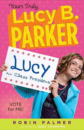 Yours Truly, Lucy B. Parker: Vote for: Palmer, Robin